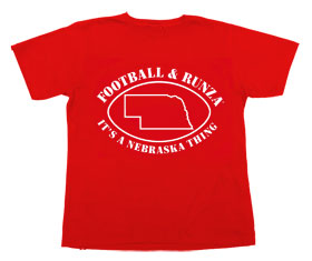 """Football and Runza: It's a Nebraska Thing"" And yes, I own this shirt. I wore it to the Omaha zoo and blended in with the locals."