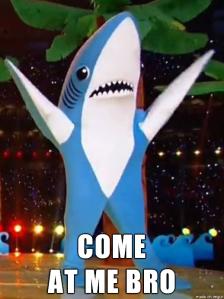 Come at Me Bro Shark